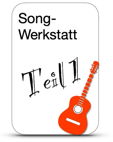 Mi 18 Uhr / Songwerkstatt / Teil 1