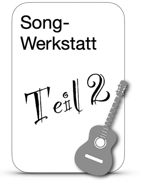 Mittwoch 19 Uhr / Songwerkstatt / Teil 2